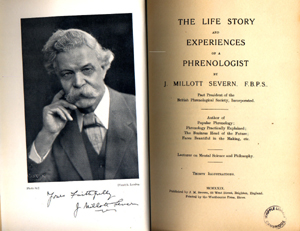 The life story and experiences of a phrenologist / by J. Millott Severn (Brighton: Published by J.M. Severn, 1929) PH:823