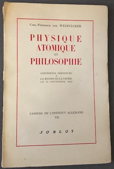 PHYSIQUE ATOMIQUE ET PHILOSOPHIE. CONFÉRENCE  PRONONCÉE À LA MAISON DE CHIMIE LE 25 NOVEMBRE  1943.
